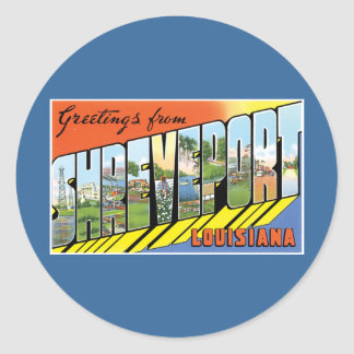 Greetings from Shreveport, Louisiana! Classic Round Sticker