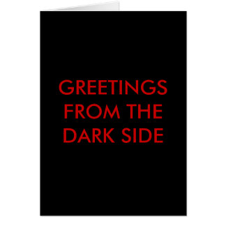 GREETINGS FROM THE DARK SIDE CARD