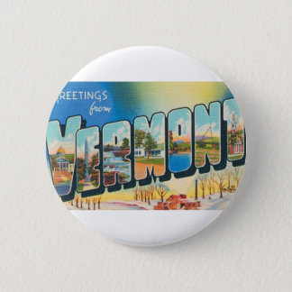 Greetings From Vermont 2 Inch Round Button