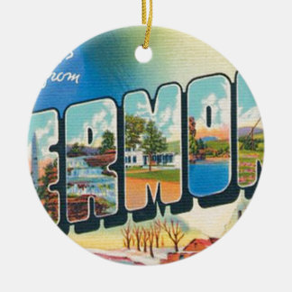 Greetings From Vermont Ceramic Ornament
