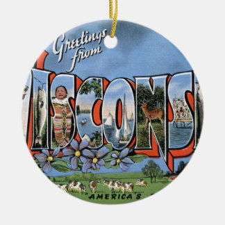 Greetings From Wisconsin Ceramic Ornament