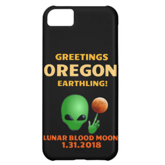 Greetings Orgeon Earthling! Lunar Eclipse 1.31.18 iPhone 5C Cases