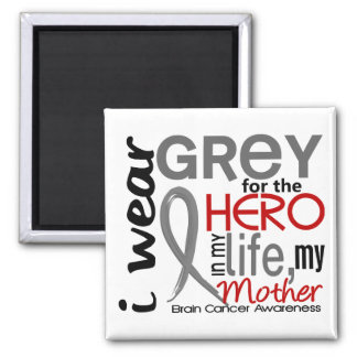 Grey For My Hero 2 Mother Brain Cancer Magnets