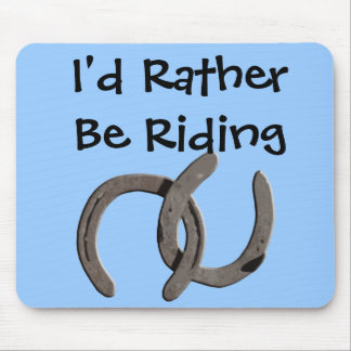 Grey Horse Shoes I d Rather Be Riding Mouse Pad