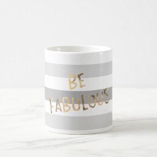Grey Stripes Gold Be Fabulous Coffee Mug
