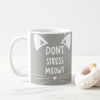Grey White Kitty Lady Gift - Don't Stress Meowt Coffee Mug