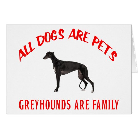 GREYHOUND ARE FAMILY CARD