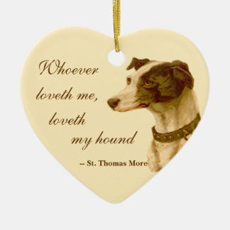 Greyhound Portrait / Famous St. Thomas More Quote Ceramic Heart Ornament