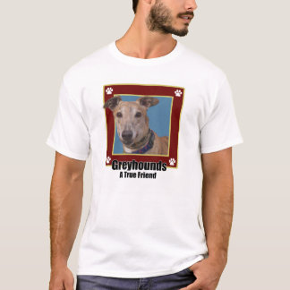 Greyhounds A True Friend T-Shirt