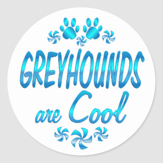 Greyhounds are Cool Classic Round Sticker