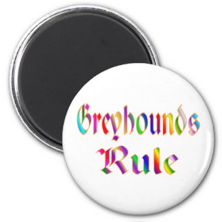 Greyhounds Rule Magnet