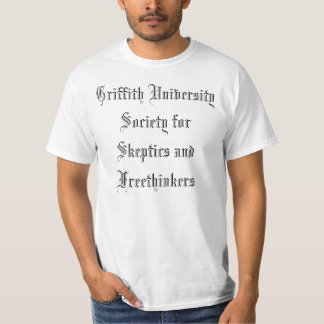 Griffith University Society for Skeptics and Fr... Tshirts