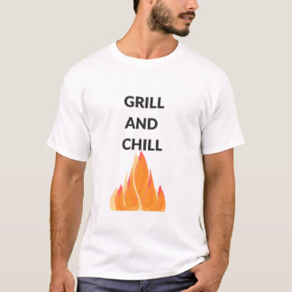 Grill and Chill T-Shirt