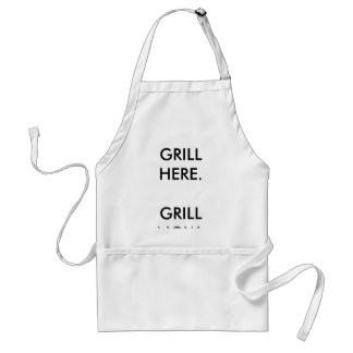 GRILL HERE.GRILL NOW. STANDARD APRON