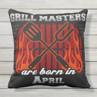 Grill Masters Are Born In April Outdoor Pillow