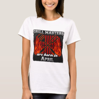 Grill Masters are Born in April T-Shirt