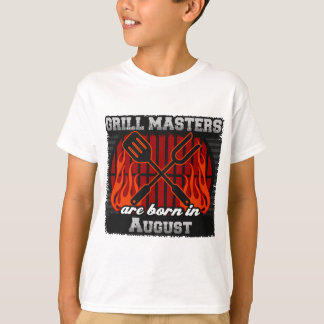 Grill Masters are Born in August T-Shirt
