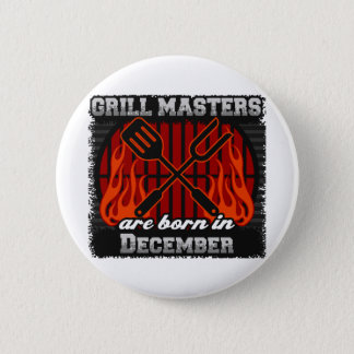 Grill Masters Are Born In December BBQ Birthday 2 Inch Round Button