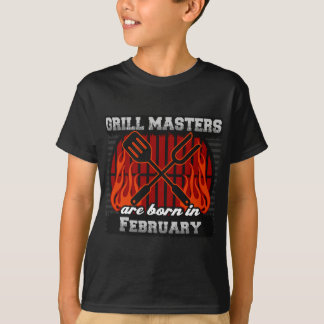 Grill Masters are Born in February T-Shirt
