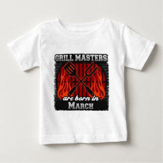 Grill Masters are Born in March Baby T-Shirt