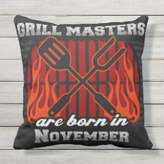 Grill Masters Are Born In November Outdoor Pillow