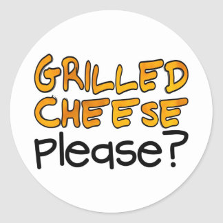 Grilled Cheese Please? Classic Round Sticker