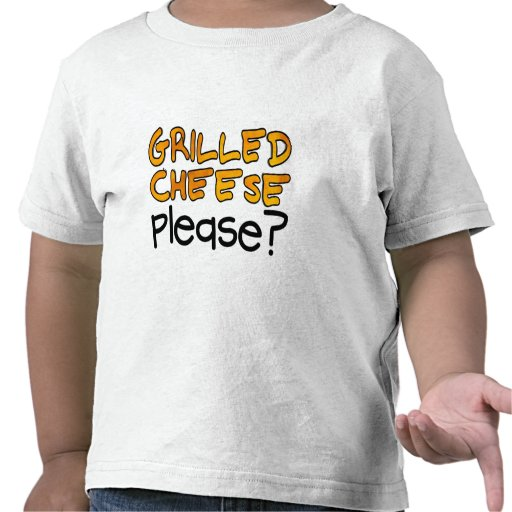 Grilled Cheese Please? T-shirt
