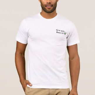 Grin and beer it (mens T) T-Shirt