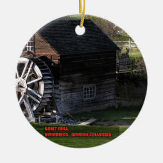 Grist Mill, Keremeos, BC, Canada Ceramic Ornament