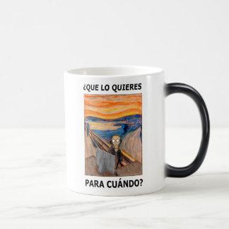GRITO - ¿Que lo quieres para cuándo? Magic Mug