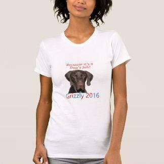 Grizzly4President, c'est le travail d'un chien Tee Shirt