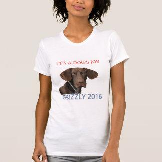 Grizzly4President, c'est le travail d'un chien Tee Shirts