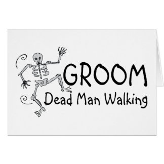 Groom Dead Man Walking Card