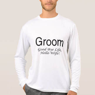 Groom Good Bye Life Hello Wife T-Shirt