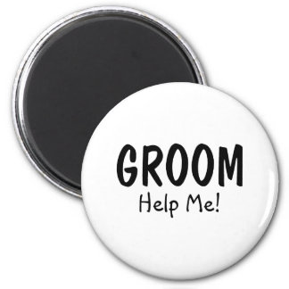 Groom Help Me 2 Inch Round Magnet