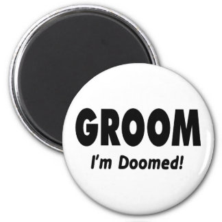 Groom Im Doomed Black 2 Inch Round Magnet