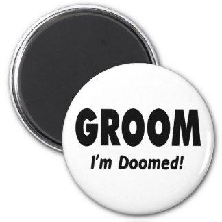 Groom Im Doomed Black 2 Inch Round Magnet