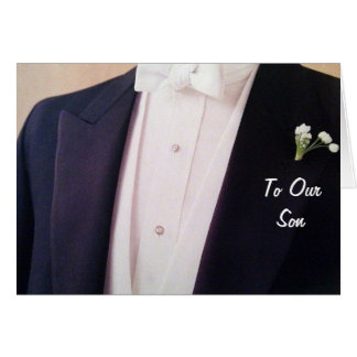 GROOM IN HIS TUX-SON ON YOUR WEDDING DAY *OUR SON* CARD