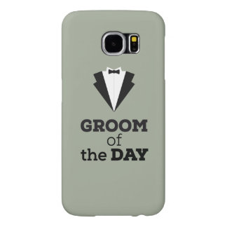 Groom of the Day Ziwph Samsung Galaxy S6 Case