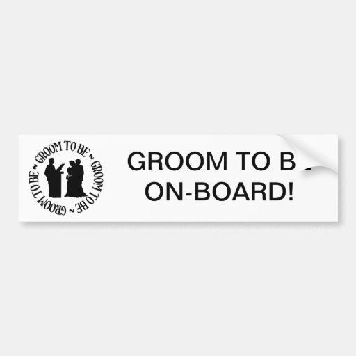 Groom to be bumper sticker