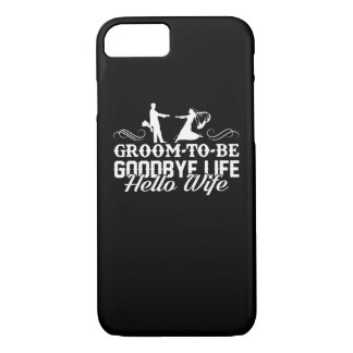 Groom To Be Goodbye Life Hello Wife Shirt iPhone 8/7 Case