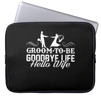 Groom To Be Goodbye Life Hello Wife Shirt Laptop Sleeve