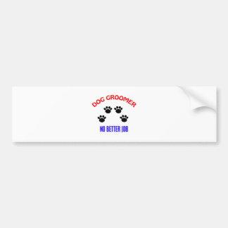 Groomer - No Better Job Bumper Sticker
