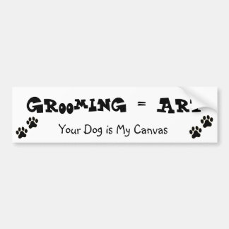 Grooming is Art Bumper Sticker