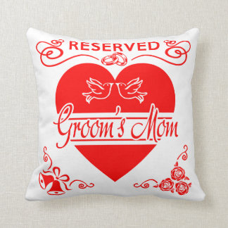 Groom's Mom Cushion. Reserved for the Groom's Mom Throw Pillow