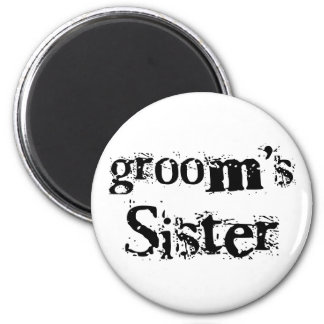 Groom's Sister Black Text 2 Inch Round Magnet