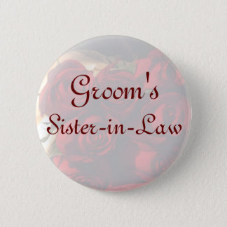 """Groom's Sister-in-Law"" - Red Rose Bouquet (1) 2 Inch Round Button"