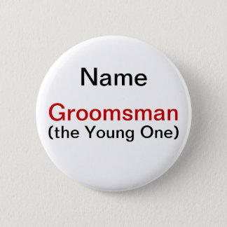 Groomsman Bachelor Party 2 Inch Round Button