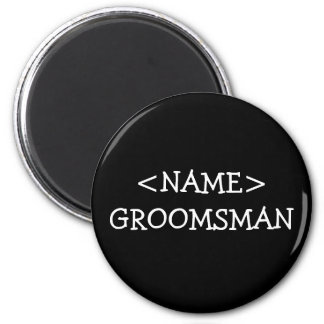 Groomsman Name Button 2 Inch Round Magnet