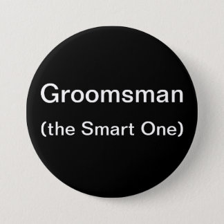 Groomsman The Smart One 3 Inch Round Button